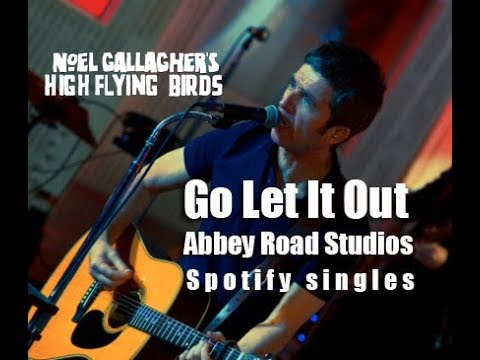 Noel Gallagher High Flying Birds - Go Let It Out (Live at Abbey Road Studios)