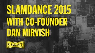 Video Slamdance 2015 with Co-Founder Dan Mirvish download MP3, 3GP, MP4, WEBM, AVI, FLV Desember 2017