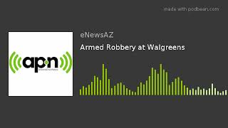 Armed Robbery at Walgreens