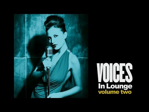 Voices in Lounge- Top Vocal Chillout Jazz Songs 1 Hour non stop