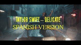 Taylor Swift - Delicate cover español/ spanish version