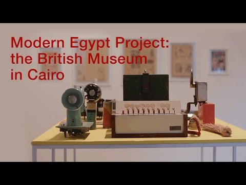 Modern Egypt Project: the British Museum in Cairo