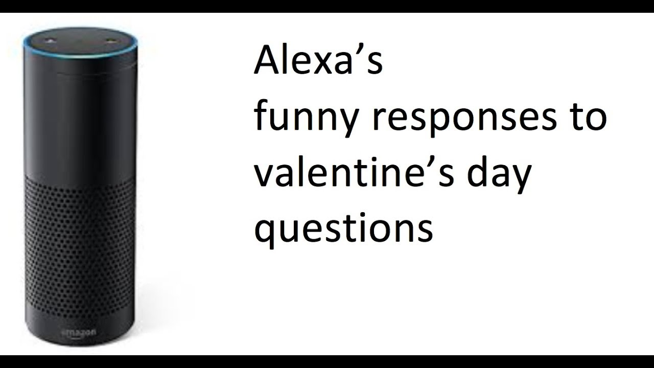 Alexa's funny responses to valentine's day questions - last is the best
