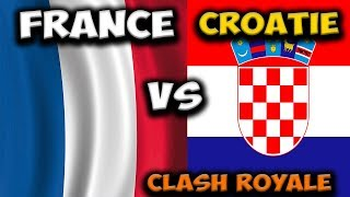 🔴 FRANCE VS CROATIE - MATCH AMICAL - CLASH ROYALE FEAT EROXI
