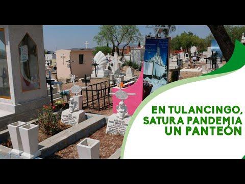 En Tulancingo, satura pandemia un panteón