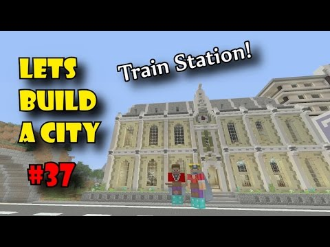 Lets Build A Minecraft City (37) - How to Build a City - Train Station