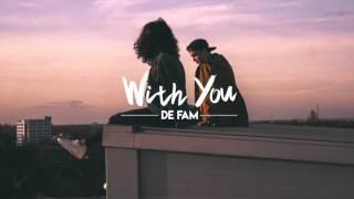 With You- DE FAM