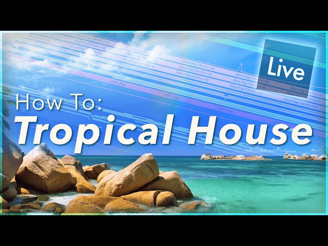 How to Make Tropical House Music | Ableton Live EDM Tutorial for Beginners