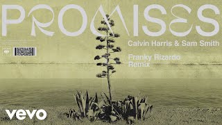 Calvin Harris, Sam Smith - Promises (Franky Rizardo Remix) (Audio)