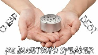 MI Bluetooth Speaker Unboxing & Hands on || Cheap And Best