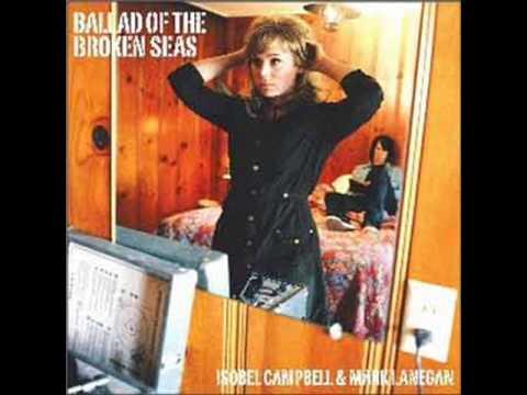 Mark Lanegan Isobel Campell   Ballad of the broken seas