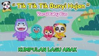Tik Tik Bunyi Hujan ♫ Lagu anak Indonesia ❤ Kartun BabyBus ❤ Kumpulan lagu anak - Bunyi Hujan