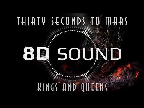 Thirty Seconds To Mars - Kings And Queens (8D SOUND)