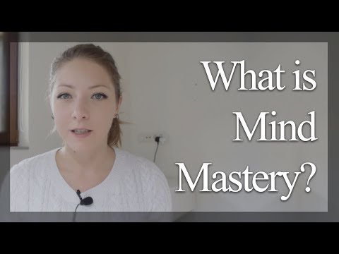 What Is Mind Mastery?