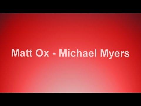 Matt Ox - Michael Myers LYRICS