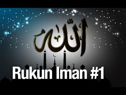 Rukun Iman #1: Mengenal Rukun Iman Bagian 1 - Ustadz Abdullah Zaen, MA