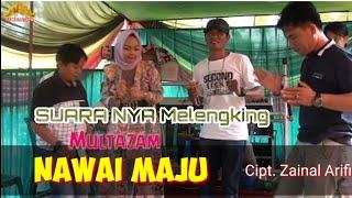 Download lagu NAWAI MAJU Versi Multazam - Cipt. Zainal Arifin ( Live Panggung )