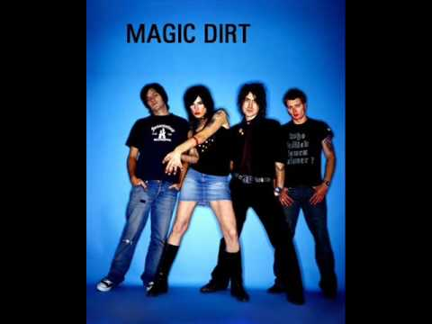Magic Dirt - Come On The Scene