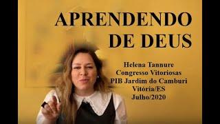 Helena Tannure - Aprendendo de Deus