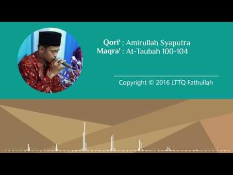 Tilawah oleh Amirullah Syaputra (At-Taubah 100-104)