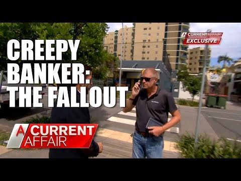 Fallout after 'Creepy Banker' exposed | A Current Affair thumbnail