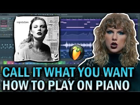 Taylor Swift - Call It What You Want (Piano Cover) (FL Studio Tutorial)