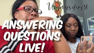 answering-questions-live-vlogmas-day-16