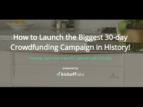 How to Launch the Biggest 30-day Crowdfunding Campaign in History!