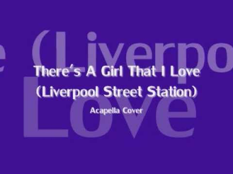 There's A Girl That I Love (Liverpool Street Station) Accapella Cover ¦ MRUSSMUSIC