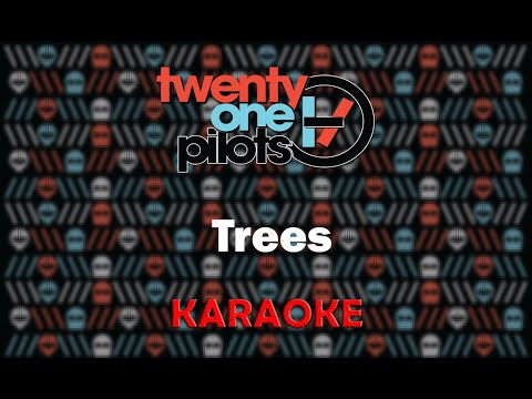 Twenty One Pilots - Trees (Karaoke)