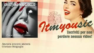 Cristiano Malgioglio - Ancora ancora ancora - ITmYOUsic