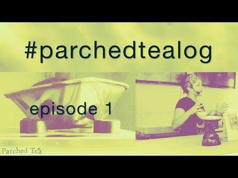 #parchedtealog    EP 1