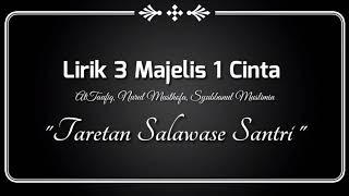 Download lagu Lirik Sholawat 3 Majlis 1 cintaTARETAN SALAWASE MP3