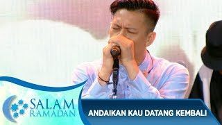 Noah [ANDAIKAN KAU DATANG KEMBALI] - Salam Ramadan (17/6) MP3