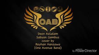 Deen Assalam - Sabyan Gambus cover by Reyhan Hanzawa OAB - Studio Version