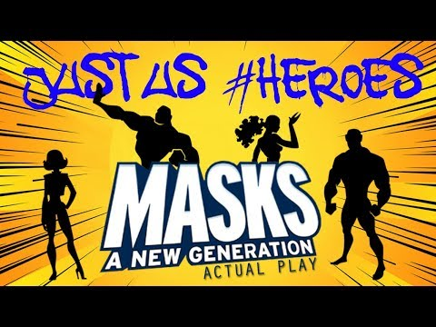 Just Us #Heroes : Masks Session #0 Character Creation