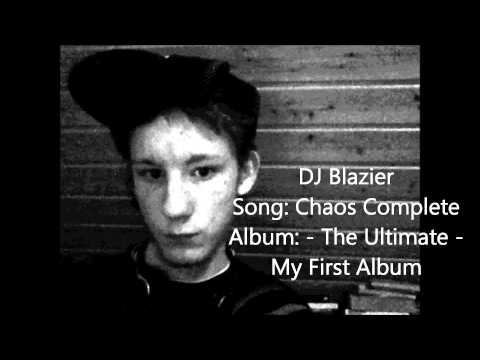 DJ Blazier: Song: Chaos Complete / Album - The Ultimate -