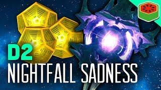 NIGHTFALL SADNESS! | Destiny 2 - The Dream Team