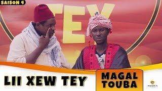 Lii Xew Tey - Saison 4 - MAGAL TOUBA