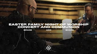 Easter Family Night of Worship | Concert and Communion with Shane & Shane
