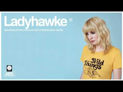 Ladyhawke - Wild Things [FULL ALBUM STREAM] Mp3