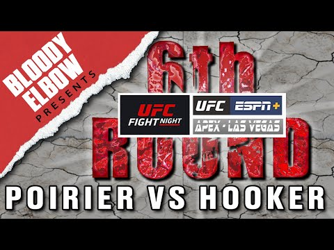 UFC On ESPN 12: 'POIRIER Vs. HOOKER' | The 6th Round Post-Fight Show