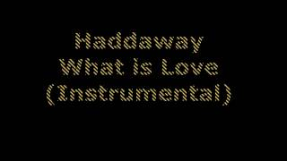 Haddaway - What is Love (Instrumental)