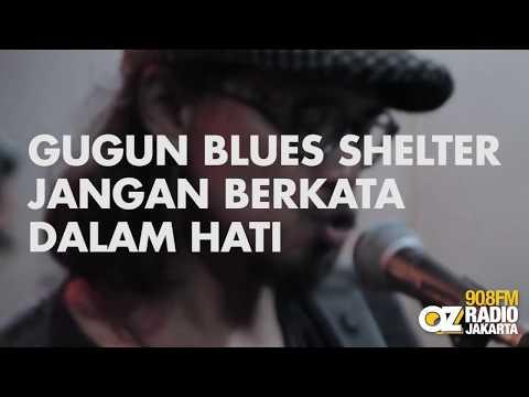 Gugun Blues Shelter - Jangan Berkata Dalam Hati live on Substereo