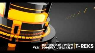Jennifer Lopez (JLo) - Waiting For Tonight (DJ T-REKS Remix)
