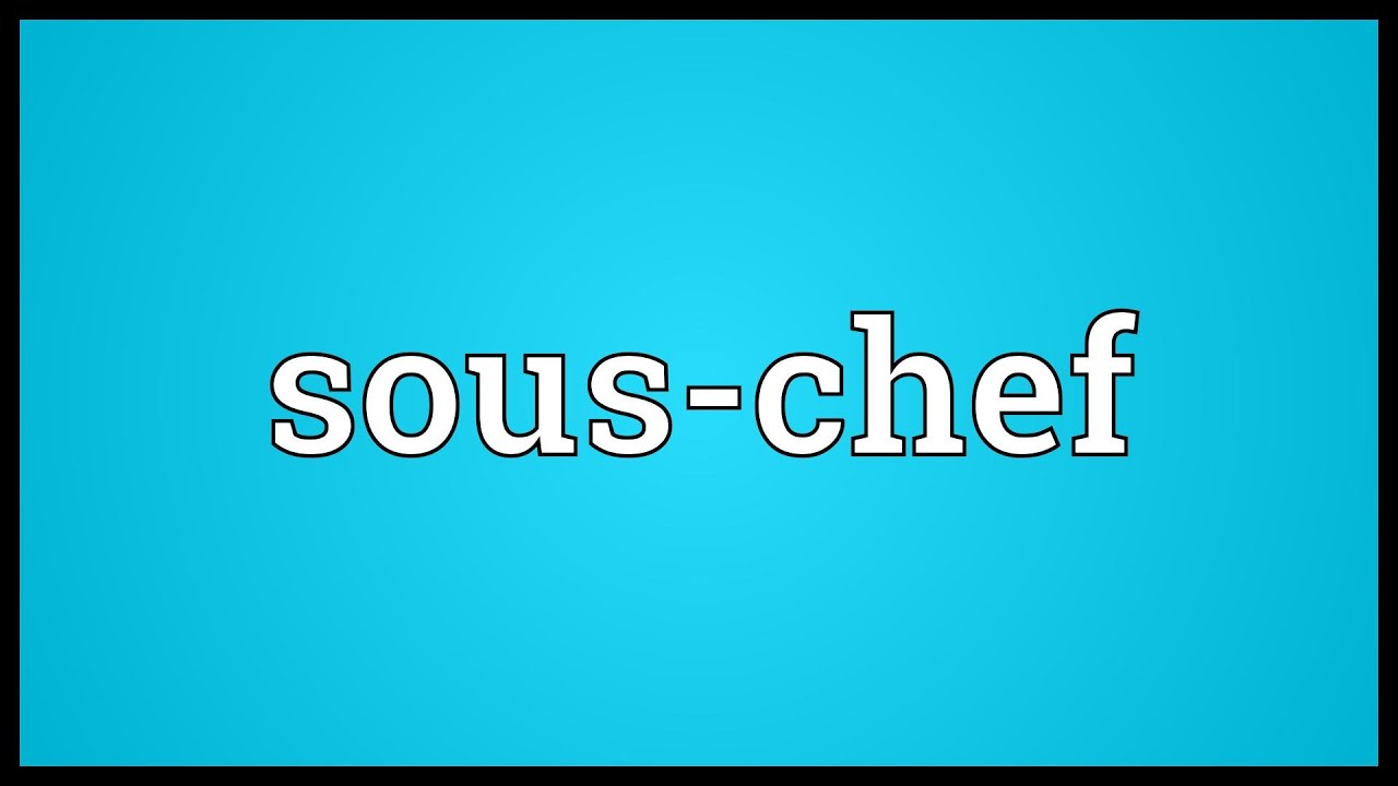 Sous-chef Meaning - YouTube