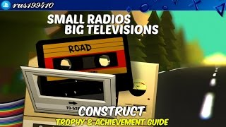 Small Radios Big Televisions - Construct (Trophy & Achievement Guide) rus199410 [PS4]