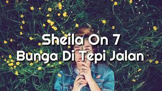 Sheila On 7 - Bunga Di Tepi Jalan 🎵[Lirik]
