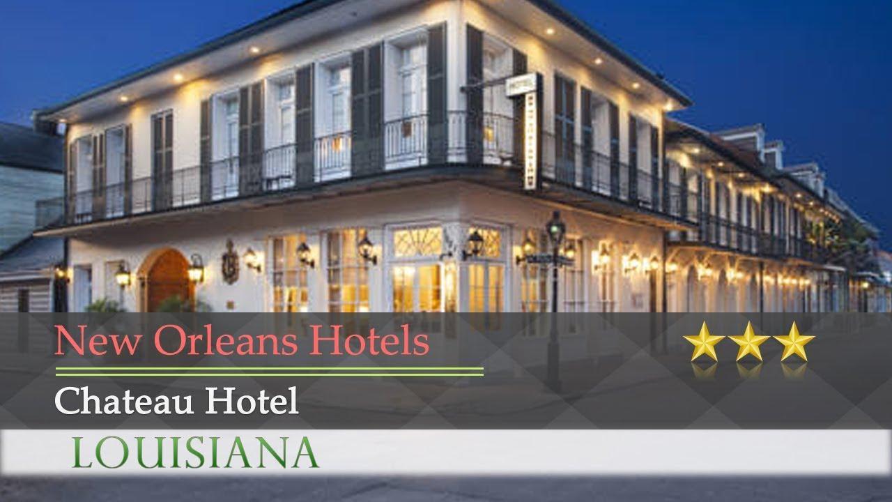 Chateau Hotel New Orleans Hotels Louisiana Youtube