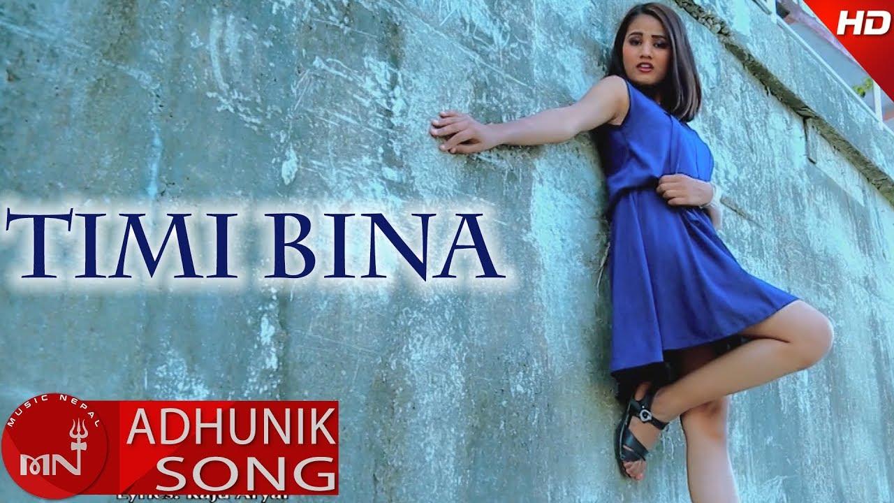 New Nepali Adhunik Song 2018/2074   Timi Bina - Shova Regmi Ft. Shikha & Min